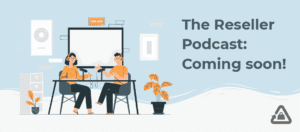 The Reseller Podcast: Coming Soon
