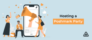 How To Host a Poshmark Party: A Step-By-Step Guide