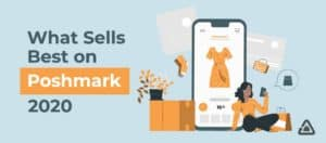 What Brands Sell Best On Poshmark? Selling Guide 2020