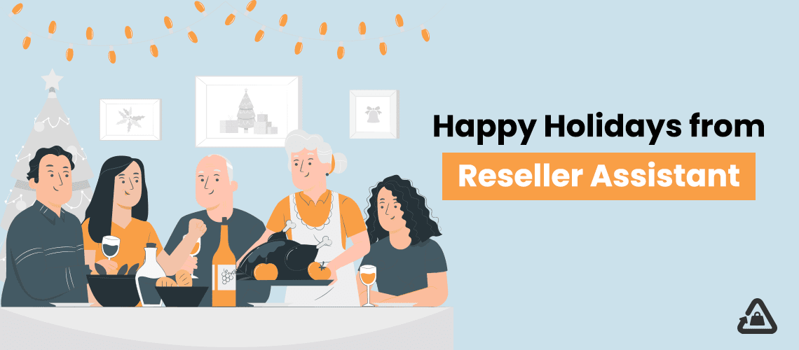 Happy Holidays from the Reseller Assistant Team!