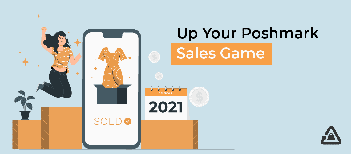 Plan Ahead for 2021: Up Your Poshmark Sales Game
